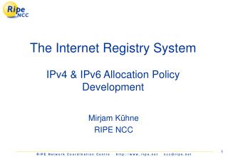 The Internet Registry System IPv4 & IPv6 Allocation Policy Development