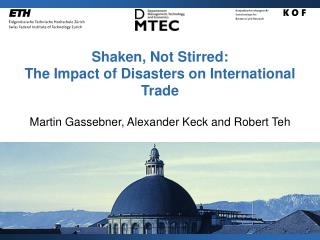 Shaken, Not Stirred: The Impact of Disasters on International Trade