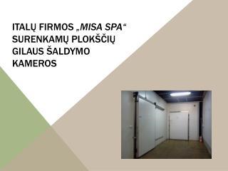 """Ital ų firmos  """"MISA SPA""""  surenkamų  plokščių  gilaus  šaldymo  kameros"""
