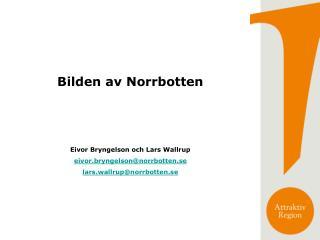 Bilden av Norrbotten Eivor Bryngelson och Lars Wallrup eivor.bryngelson@norrbotten.se