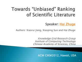 """Towards """"Unbiased"""" Ranking of Scientific Literature"""