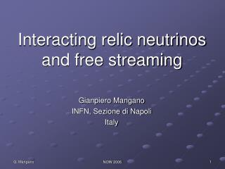 Interacting relic neutrinos  and free streaming