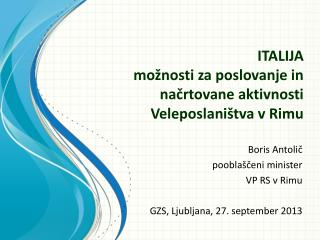 ITALIJA  možnosti za poslovanje in načrtovane aktivnosti Veleposlaništva v Rimu