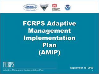 FCRPS Adaptive  Management  Implementation  Plan  (AMIP)