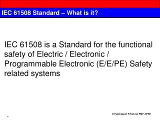 IEC 61508 Standard   What is it