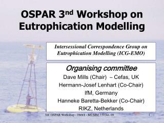 OSPAR 3 nd  Workshop on Eutrophication Modelling