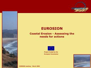 EUROSION Coastal Erosion - Assessing the needs for actions