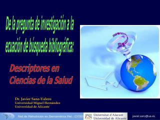 Dr. Javier Sanz-Valero Universidad Miguel Hernández Universidad de Alicante
