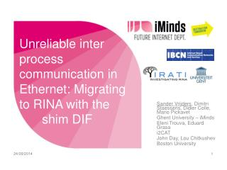 Unreliable inter process communication in Ethernet: Migrating to RINA with the     shim DIF