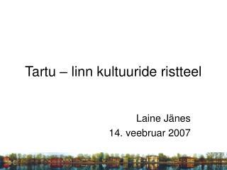 Tartu – linn kultuuride ristteel
