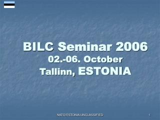 BILC  Seminar 2006 02.-06. October  Tallinn,  ESTONIA