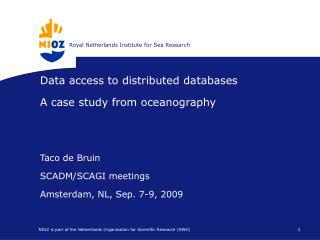Data access to distributed databases A case study from oceanography Taco de Bruin