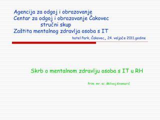 Skrb o mentalnom zdravlju osoba s IT u RH Prim. mr. sc. Milivoj Kramarić