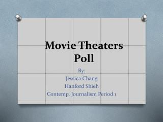 Movie Theaters  Poll