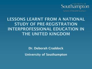 Dr. Deborah Craddock University of Southampton
