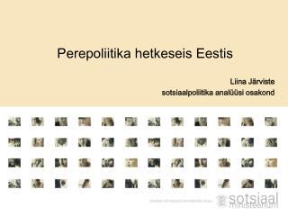 Perepoliitika hetkeseis Eestis