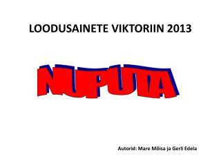 LOODUSAINETE VIKTORIIN 2013