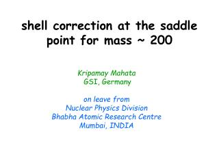 shell correction at the saddle point for mass ~ 200