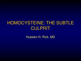 HOMOCYSTEINE: THE SUBTLE CULPRIT