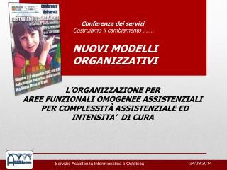 Conferenza dei servizi  Costruiamo il cambiamento …….