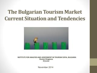 The Bulgarian Tourism Market  Current Situation and Tendencies