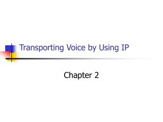 Transporting Voice by Using IP
