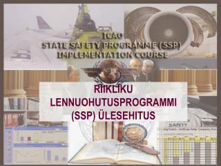 RIIKLIKU LENNUOHUTUSPROGRAMMI (SSP) �LESEHITUS