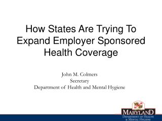 How States Are Trying To Expand Employer Sponsored Health Coverage