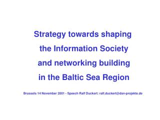 Strategy towards shaping  the Information Society and networking building in the Baltic Sea Region