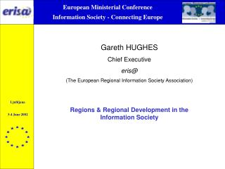 Gareth HUGHES Chief Executive eris@ (The European Regional Information Society Association)
