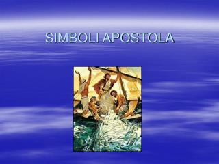 SIMBOLI APOSTOLA