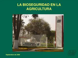 LA BIOSEGURIDAD EN LA AGRICULTURA