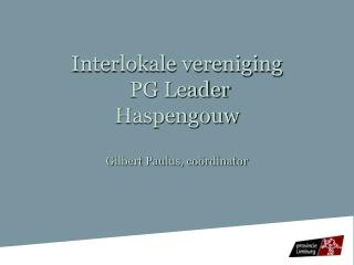 Interlokale vereniging  PG Leader Haspengouw Gilbert Paulus, coördinator