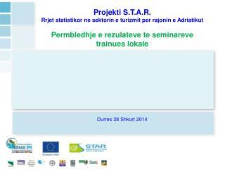 Projekti S.T.A.R. Rrjet statistikor ne sektorin e turizmit per rajonin e Adriatikut