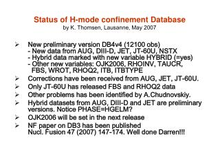 Status of H-mode confinement Database by K. Thomsen, Lausanne, May 2007