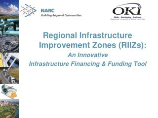 Regional Infrastructure Improvement Zones (RIIZs): An Innovative