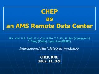 CHEP  as  an AMS Remote Data Center