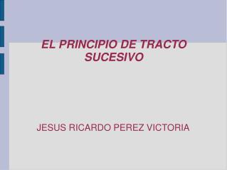 EL PRINCIPIO DE TRACTO SUCESIVO