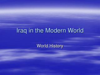 Iraq in the Modern World
