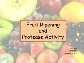 Fruit Ripening and Protease Activity