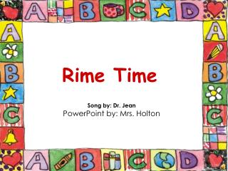Song by: Dr. Jean PowerPoint by: Mrs. Holton