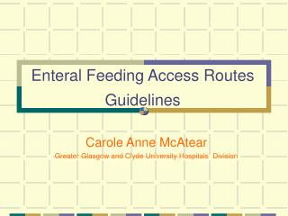 Enteral Feeding Access Routes Guidelines