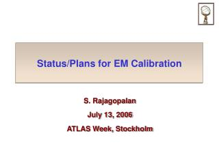 Status/Plans for EM Calibration