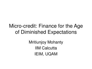 Micro-credit: Finance for the Age of Diminished Expectations
