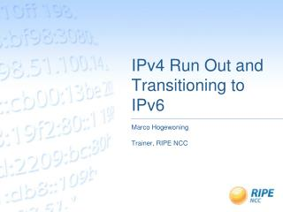 IPv4 Run Out and Transitioning to IPv6