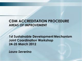 CDM ACCREDITATION PROCEDURE AREAS OF IMPROVEMENT