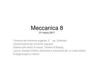 Meccanica 8 31 marzo 2011