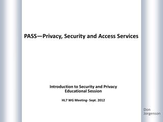 PASS—Privacy, Security and Access Services