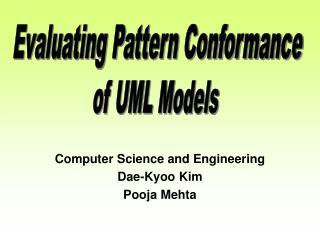 Computer Science and Engineering Dae-Kyoo Kim Pooja Mehta