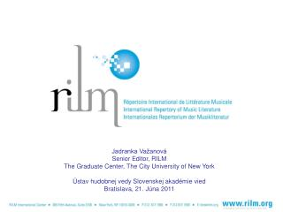 Jadranka Važanová Senior Editor, RILM The Graduate Center, The City University of New York